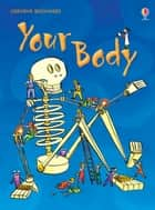 Your Body: For tablet devices ebook by Katie Daynes, Adam Larkum