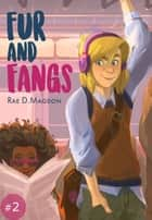 Fur and Fangs #2 ebook by Rae D. Magdon