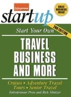 Start Your Own Travel Business ebook by Entrepreneur Press