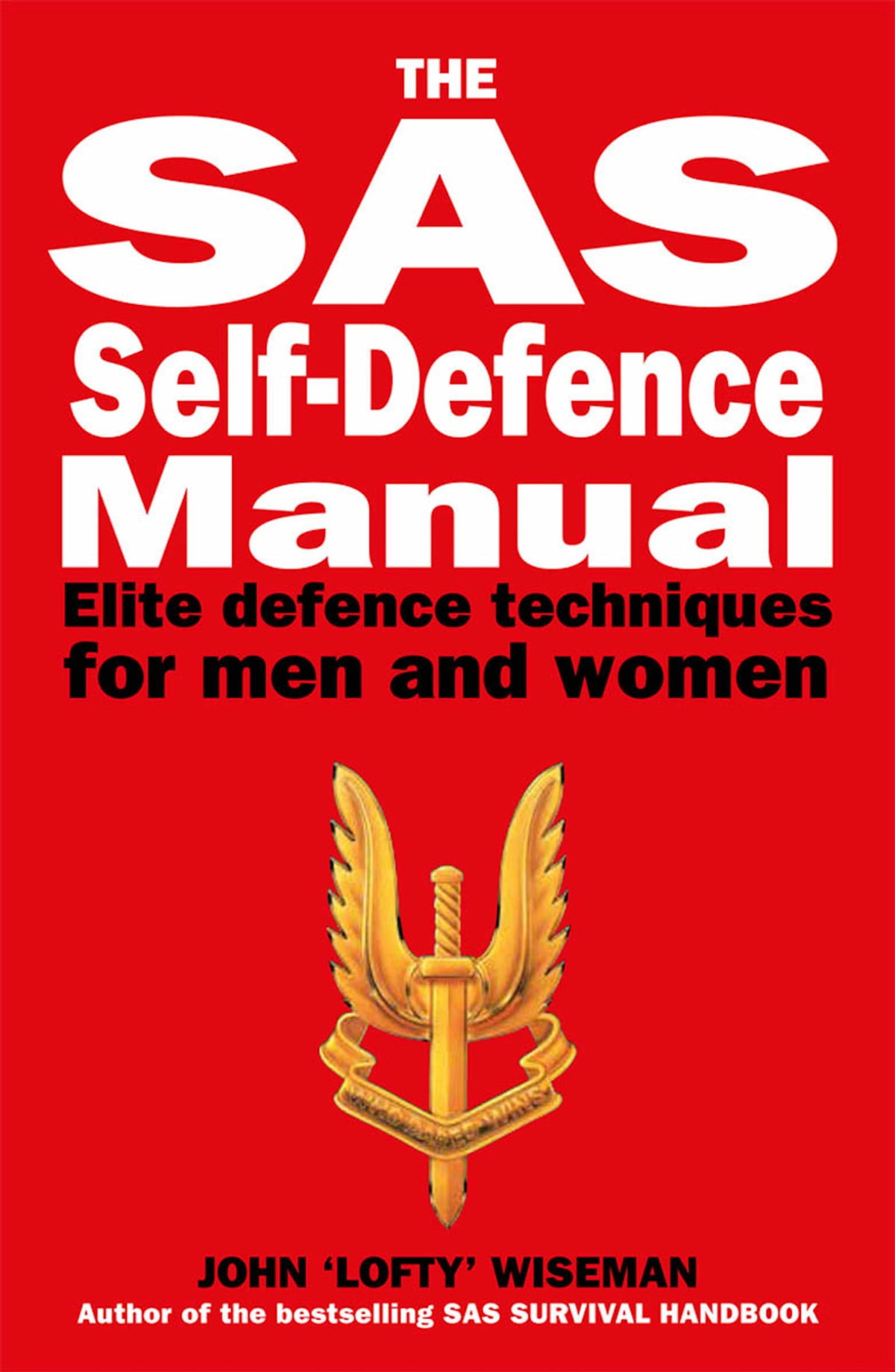 The SAS Self-Defence Manual eBook by John 'Lofty' Wiseman - 9781782743453 |  Rakuten Kobo