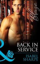 Back in Service (Mills & Boon Blaze) (Uniformly Hot!, Book 44) ebook by Isabel Sharpe