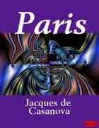 Paris ebook by Jacques de Casanova