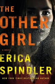 The Other Girl - A Novel ebook by Erica Spindler