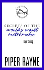 Secrets of the World's Worst Matchmaker ebook by Piper Rayne
