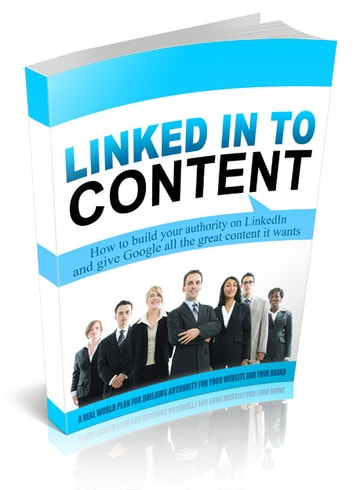 Linked In To Content ebook by Anonymous