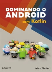 Dominando o Android com Kotlin 電子書籍 by Nelson Glauber