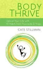 Body Thrive ebook by Cate Stillman