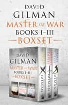 Master of War Boxset - Books I-III eBook by David Gilman