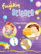 Chemistry Funky Science ebook by Kirsten Hall