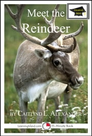 Meet the Reindeer: Educational Version ebook by Caitlind L. Alexander