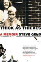 Thick As Thieves ebook by Steve Geng