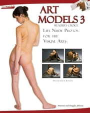 Art Models 3: Life Nude Photos for the Visual Arts [With CDROM] ebook by Johnson, Maureen