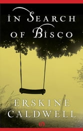 In Search of Bisco ebook by Erskine Caldwell