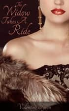 The Widow Takes A Ride: A Regency Erotica ebook by Valentine Tyron