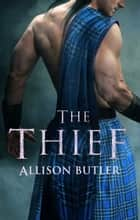 The Thief ebook by Allison Butler