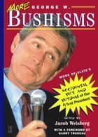 More George W. Bushisms - More of Slate's Accidental Wit and Wisdom of Our 43rd President ebook by Jacob Weisberg