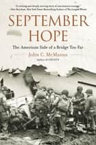 September Hope - The American Side of a Bridge Too Far ebooks by John C. McManus