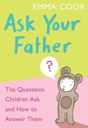 Ask Your Father ebook by Emma Cook