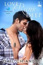 Love Runs Deep ebook by Gail Chianese