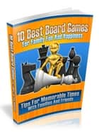10 Best Board Games for Family fun and happiness ebook by UNKNOWN