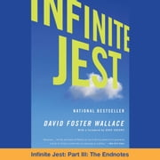 Infinite Jest - Part III: The Endnotes audiobook by David Foster Wallace