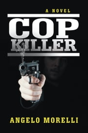 Cop Killer ebook by Angelo Morelli