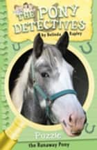 Puzzle: The Runaway Pony ebook by Belinda Rapley