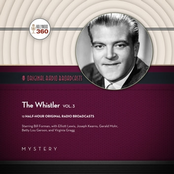The Whistler, Vol. 3 audiobook by Hollywood 360,Hollywood 360