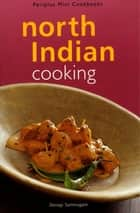 Mini North Indian Cooking ebook by Devagi Sanmugam