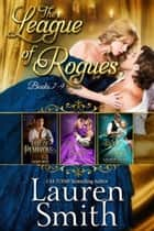 The League of Rogues: Books 7-9 - The League of Rogues Collection, #3 ebook by