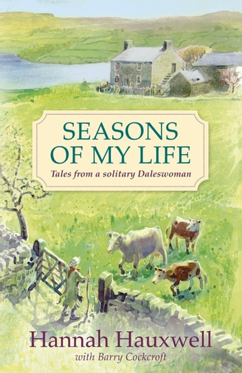 Seasons of My Life eBook by Hannah Hauxwell