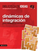 Biblioteca de ideas: Dinámicas de integración - Para refrescar tu ministerio ebook by Youth Specialties