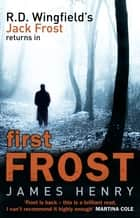 First Frost - (DI Jack Frost 1) ekitaplar by James Henry