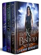 The Katie Bishop Boxed Set (Books 1-3) ebook by Luanne Bennett