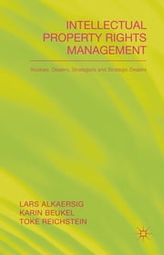 Intellectual Property Rights Management - Rookies, Dealers and Strategists ebook by Dr Lars Alkaersig,Dr Karin Beukel,Professor Toke Reichstein