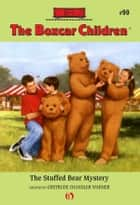 The Stuffed Bear Mystery ebook by Hodges Soileau, Gertrude  Chandler Warner