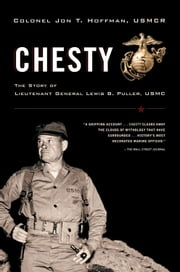 Chesty - The Story of Lieutenant General Lewis B. Puller, USMC ebook by Jon T. Hoffman