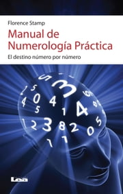 Manual de numerología práctica ebook by Florence Stamp