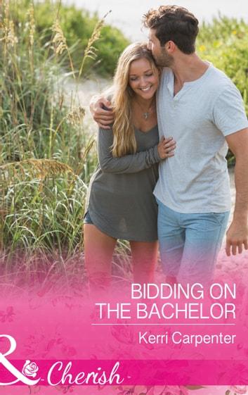 Bidding On The Bachelor (Mills & Boon Cherish) (Saved by the Blog, Book 2) ebook by Kerri Carpenter