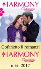 Cofanetto 8 Harmony Collezione n.14/2017 eBook by Sharon Kendrick, Tara Pammi, Caitlin Crews,...