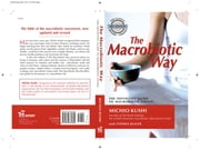 The Macrobiotic Way - The Definitive Guide to Macrobiotic Living ebook by Michio Kushi, Stephen Blauer, Wendy Esko