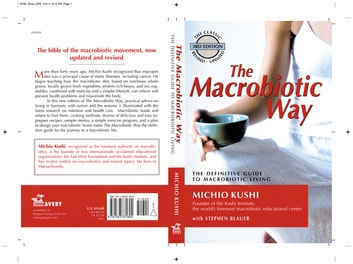 The Macrobiotic Way - The Definitive Guide to Macrobiotic Living ebook by Michio Kushi,Stephen Blauer,Wendy Esko