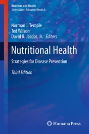 Nutritional Health - Strategies for Disease Prevention ebook by Norman J. Temple,Ted Wilson,David R. Jacobs, Jr.