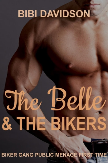 The Belle & the Bikers ebook by Bibi Davidson