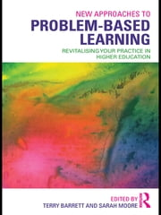 New Approaches to Problem-based Learning - Revitalising Your Practice in Higher Education ebook by Terry Barrett,Sarah Moore