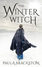 The Winter Witch eBook by Paula Brackston