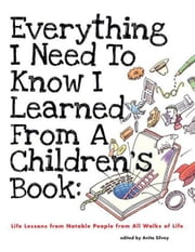 Everything I Need to Know I Learned from a Children's Book ebook by Anita Silvey