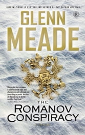 The Romanov Conspiracy - A Thriller ebook by Glenn Meade