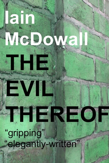 The Evil Thereof - Jacobson and Kerr series: Book 7 ebook by Iain McDowall