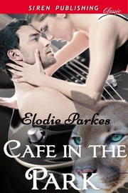Cafe in the Park ebook by Elodie Parkes